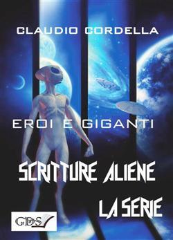 Eroi e giganti. Scritture aliene