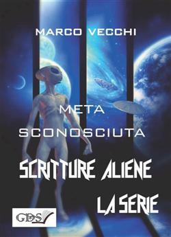 Meta sconosciuta. Scritture aliene