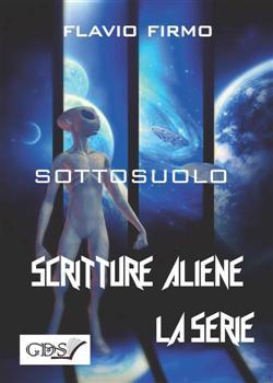 Sottosuolo. Scritture aliene