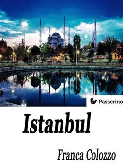 Istanbul. Città sospesa tra sogno e realtà