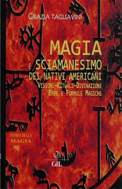 Magia e sciamanesimo dei nativi americani. Storia della magia