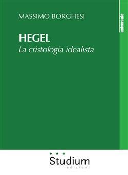 Hegel. La cristologia idealista