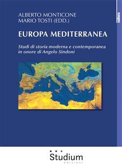 Europa mediterranea. Studi di storia moderna e contemporanea in onore di Angelo Sindoni