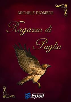 Ragazzo di Puglia. Fortuna e tragedia di Federico II di Svevia