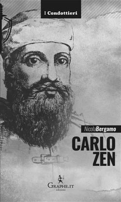 Carlo Zen. L'eroe di Chioggia