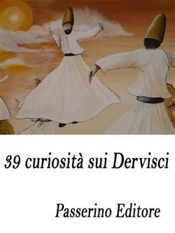39 curiosità sui dervisci