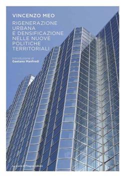 Rigenerazione urbana e densificazione nelle nuove politiche territoriali