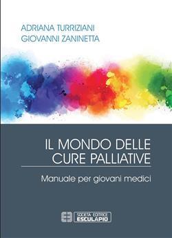 Il mondo delle cure palliative. Manuale per giovani medici
