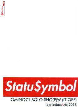 Status $ymbol. Omino71 solo sho(p)w (it off). Per indossArte 2018. Ediz. illustrata