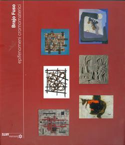 Brajo Fuso. Epifenomeni cromomaterici. Catalogo della mostra (Roma, 11 ottobre 2018-1 gennaio 2019). Ediz. italiana e inglese