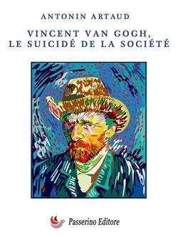 Vincent Van Gogh le suicidé de la société