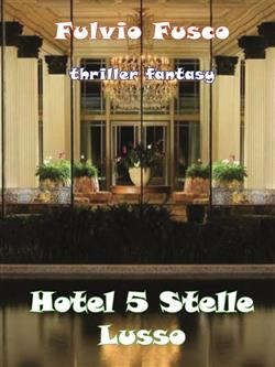 Hotel a 5 Stelle Lusso