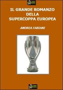 Il grande romanzo della Supercoppa europea