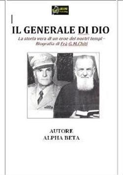 Il generale di Dio. Biografia di fra G. M. Chiti