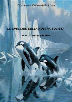 Lo specchio della nostra società e le orche assassine