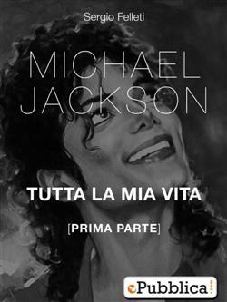 Michael Jackson Tutta La Mia Vita - Prima Parte
