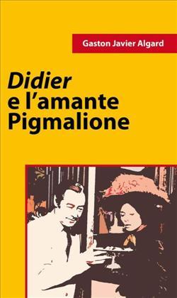 Didier e l'amante pigmalione
