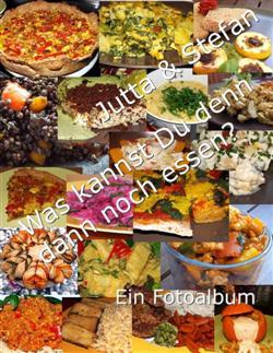 Was kannst Du denn dann noch essen (Fotobuch)