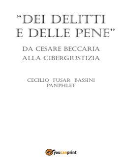 Dei delitti e delle pene da Cesare Beccaria alla cibergiustizia