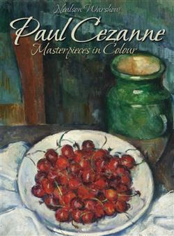 Paul Cezanne: Masterpieces in Colour