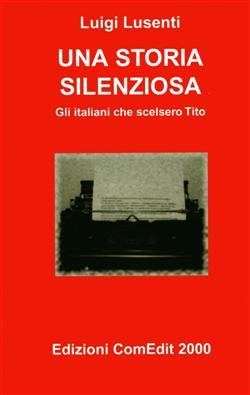 Una storia silenziosa - Gli italiani che scelsero Tito