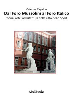 Dal Foro Mussolini al Foro Italico