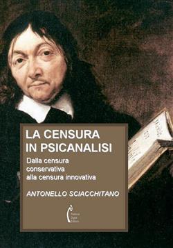 La censura in psicanalisi. Dalla censura conservativa alla censura innovativa