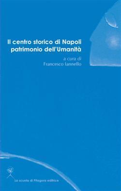 Il centro storico di Napoli patrimonio dell'Umanità