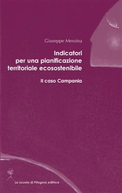 Indicatori per una pianificazione territoriale ecosostenibile. Il caso Campania