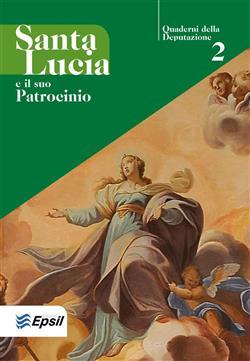 Santa Lucia e il suo patrocinio. Quaderni della deputazione