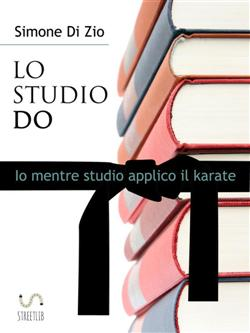 LO STUDIO DO. Io mentre studio applico il karate