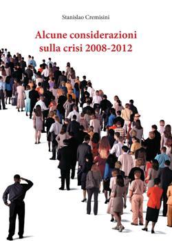 Alcune considerazioni sulla crisi 2008-2012