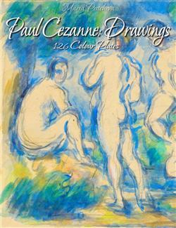 Paul Cezanne: Drawings 126 Colour Plates