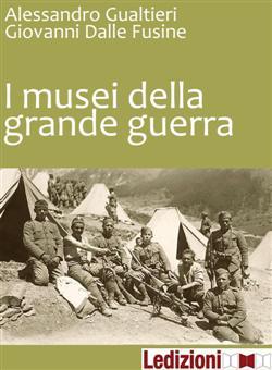 I musei della Grande guerra