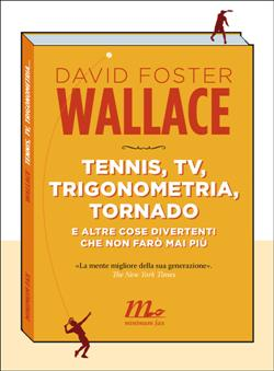 Tennis, tv, trigonometria, tornado (e altre cose divertenti che non farò mai più)