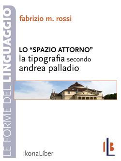 Lo spazio attorno. La tipografia secondo Andrea Palladio
