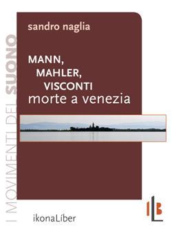 "Mann, Mahler, Visconti: ""Morte a Venezia"""