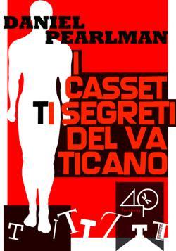 I cassetti segreti del Vaticano