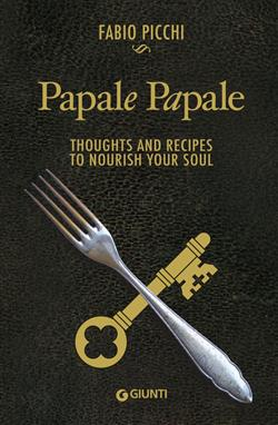 Papale papale. Thoughts and recipes to nourish your soul