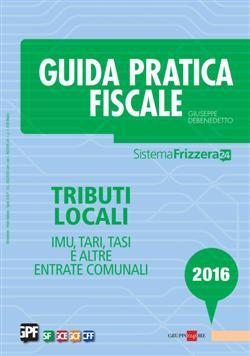 Guida pratica fiscale. Tributi locali 2016
