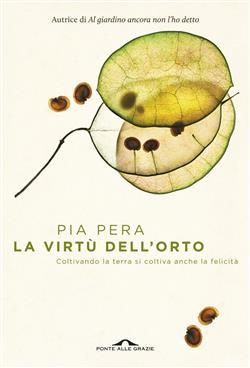 La virtù dell'orto. Coltivando la terra si coltiva anche la felicità