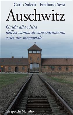 Auschwitz. Guida alla visita dell'ex campo di concentramento e del sito memoriale