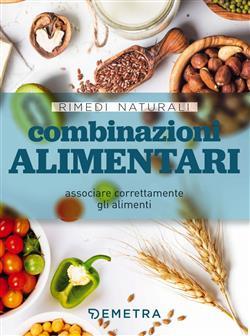 Combinazioni alimentari. Associare correttamente gli alimenti