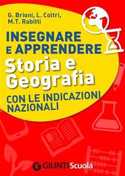 Insegnare e apprendere storia e geografia con le indicazioni nazionali