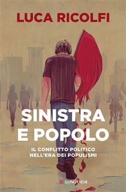 Sinistra e popolo. Il conflitto politico nell'era dei populismi