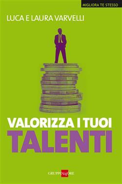 Valorizza i tuoi talenti