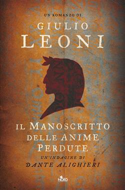 Il manoscritto delle anime perdute. Un'indagine di Dante Alighieri
