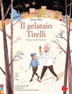 """Il gelataio Tirelli """"Giusto tra le Nazioni"""""""