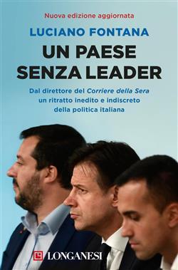 Un paese senza leader. Storie, protagonisti e retroscena di una classe politica in crisi