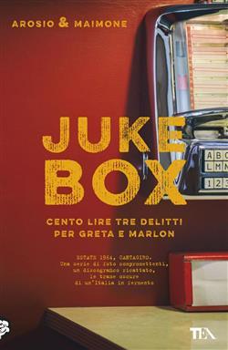 Juke box. Cento lire tre delitti per Greta e Marlon